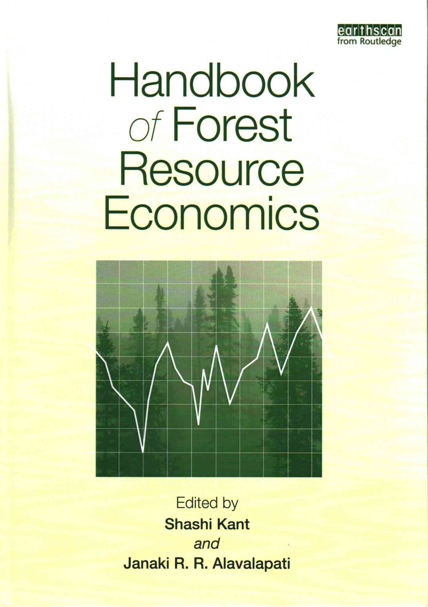 Handbook of Forest Resource Economics By Kant, Shashi (EDT)/ Alavalapati, Janaki (EDT)