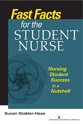 Fast Facts for the Student Nurse By Stabler-haas, Susan