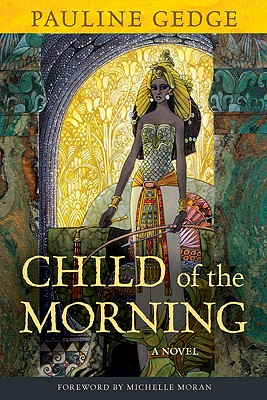 Child of the Morning By Gedge, Pauline/ Moran, Michelle (FRW)